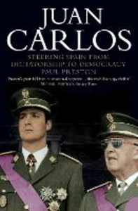 Libro in inglese Juan Carlos: Steering Spain from Dictatorship to Democracy  - Paul Preston