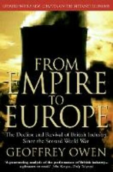 From Empire to Europe: The Decline and Revival of British Industry Since the Second World War - Geoffrey Owen - cover