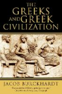 Libro in inglese The Greeks and Greek Civilization  - Jacob Burckhardt