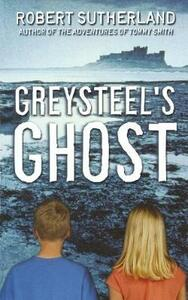Greysteel's Ghost - Robert Sutherland - cover