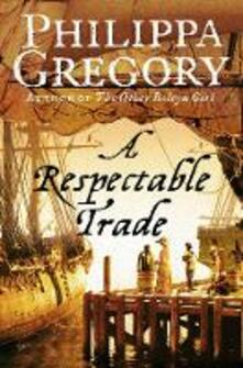 A Respectable Trade - Philippa Gregory - cover