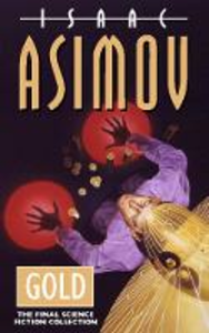 Libro in inglese Gold: The Final Science Fiction Collection  - Isaac Asimov