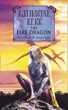 The Fire Dragon - Katharine Kerr - cover