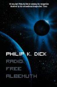 Libro in inglese Radio Free Albemuth  - Philip K. Dick