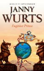 Fugitive Prince: First Book of the Alliance of Light - Janny Wurts - cover