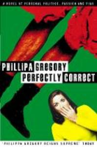 Perfectly Correct - Philippa Gregory - cover
