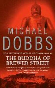The Buddha of Brewer Street - Michael Dobbs - cover