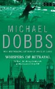 Whispers of Betrayal - Michael Dobbs - cover