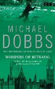 Libro in inglese Whispers of Betrayal  - Michael Dobbs