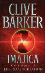 The Reconciliation: Imajica, Volume 2 - Clive Barker - cover