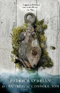 The Nutmeg of Consolation - Patrick O'Brian - cover
