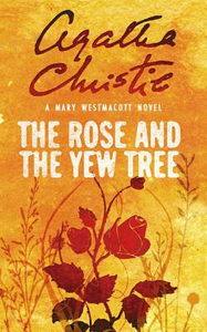 Libro in inglese The Rose and the Yew Tree  - Mary Westmacott