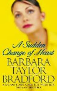 A Sudden Change of Heart - Barbara Taylor Bradford - cover