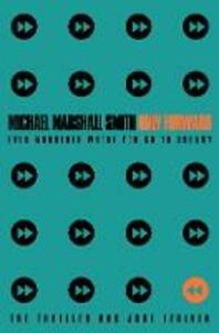 Only Forward - Michael Marshall Smith - cover