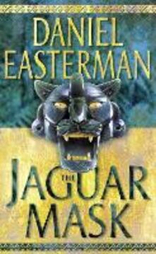 The Jaguar Mask - Daniel Easterman - cover