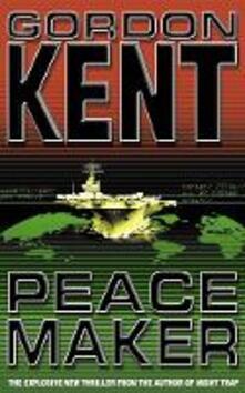 Peacemaker - Gordon Kent - cover