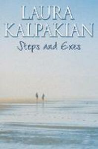 Libro in inglese Steps and Exes  - Laura Kalpakian