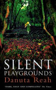 Silent Playgrounds - Danuta Reah - cover