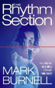 Libro in inglese The Rhythm Section  - Mark Burnell