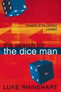 The Search for the Dice Man - Luke Rhinehart - cover