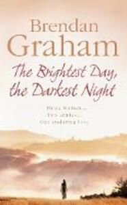 The Brightest Day, The Darkest Night - Brendan Graham - cover