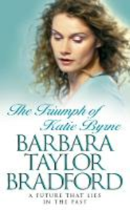 Libro in inglese The Triumph of Katie Byrne  - Barbara Taylor Bradford
