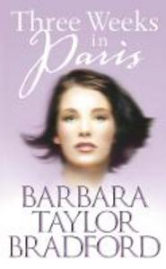 Libro in inglese Three Weeks in Paris  - Barbara Taylor Bradford