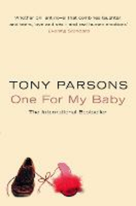 Libro in inglese One for My Baby  - Tony Parsons