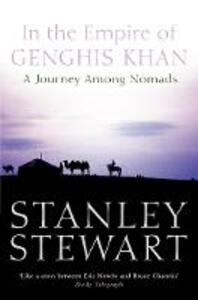 In the Empire of Genghis Khan: A Journey Among Nomads - Stanley Stewart - cover