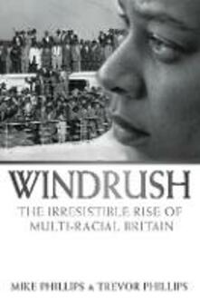 Windrush: The Irresistible Rise of Multi-Racial Britain - Trevor Phillips,Mike Phillips - cover