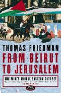 From Beirut to Jerusalem: One Man's Middle Eastern Odyssey - Thomas L. Friedman - cover