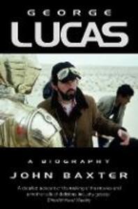 George Lucas: A Biography - John Baxter - cover
