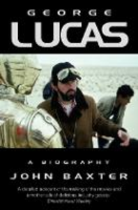 Libro in inglese George Lucas: A Biography  - John Baxter