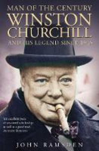 Libro in inglese The Man of the Century: Winston Churchill and His Legend Since 1945  - John Ramsden