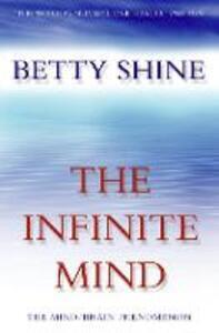 The Infinite Mind: The Mind/Brain Phenomenon - Betty Shine - cover
