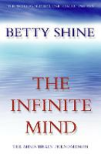 Libro in inglese The Infinite Mind: The Mind/Brain Phenomenon  - Betty Shine