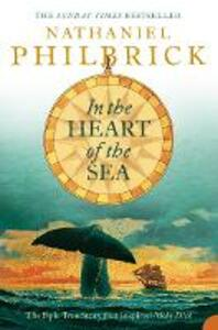 In the Heart of the Sea: The Epic True Story That Inspired `Moby Dick' - Nathaniel Philbrick - cover