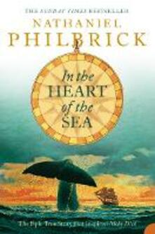 In the Heart of the Sea: The Epic True Story That Inspired 'Moby Dick' - Nathaniel Philbrick - cover