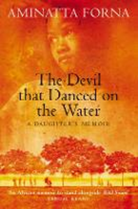 Libro in inglese The Devil That Danced on the Water: A Daughter's Memoir  - Aminatta Forna