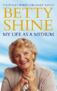 Libro in inglese My Life as a Medium  - Betty Shine