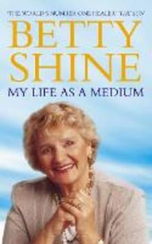 My Life As a Medium - Betty Shine - cover