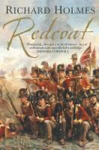 Redcoat: The British Soldier in the Age of Horse and Musket - Richard Holmes - cover