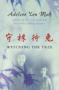 Libro in inglese Watching the Tree  - Adeline Yen Mah