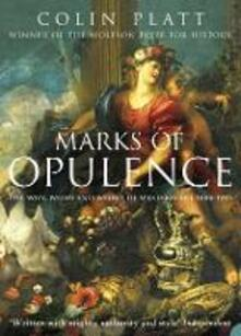 Marks of Opulence: The Why, When and Where of Western Art 1000-1914 - Colin Platt - cover