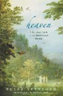 Heaven: A Traveller's Guide to the Undiscovered Country - Peter Stanford - cover