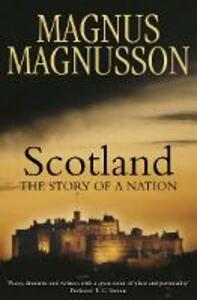 Scotland: The Story of a Nation - Magnus Magnusson - cover