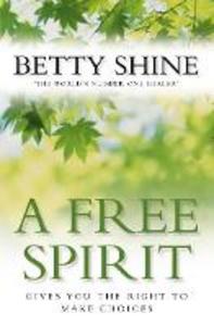 Libro in inglese A Free Spirit  - Betty Shine