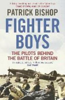 Fighter Boys: The Pilots Behind the Battle of Britain - Patrick Bishop - cover