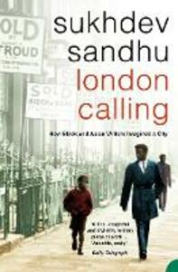 London Calling: How Black and Asian Writers Imagined a City - Sukhdev Sandhu - cover