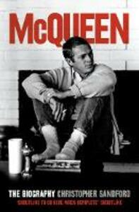 McQueen: The Biography - Christopher Sandford - cover